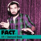 FACT PT Mix 011: Diamond Bass