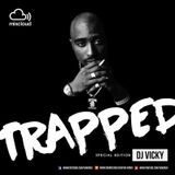 2Pac | Trapped Special Edition by Dj Vicky