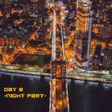 Day 8 - Night Part -