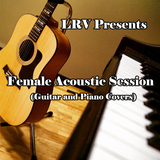 FEMALE ACOUSTIC SESSION (Guitar & Piano Covers)