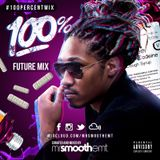 100% Future - mixed by @MrSmoothEMT | #100PercentMix