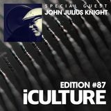 iCulture #87 - Special Guest - John Julius Knight