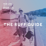 The Ruff Guide - Friday 9th November 2018 - MCR Live Residents