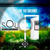 S.O.L. - Follow the dream
