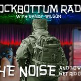Rockbottum Radio: The Noise (and how to get rid of it)