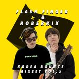 Flash Finger & Roberkix - Korea Bounce Vol.3