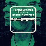Koen Groeneveld Turbulent 082 + Guest Mix Jochem Hamerling