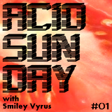 Acid Sunday with Smiley Vyrus - Cloudcast 01 (30.12.2012)