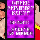 FEMINIST QUEER PARTY - OUR PRIDE IS STONEWALL RIOT ---------> 24 GIUGNO 2017  AFTER PRIDE MILANO