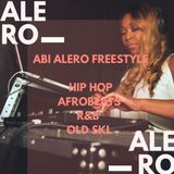 Abi Alero Freestyle_Hip Hop, RnB, Afrobeats & Old Skl Vol.1