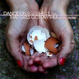 Dance Like Your Hands Are On Fire (Dance on Eggshells Podcast) DJ Courtney K VS DJ Julia Marie