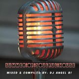Summer of Soulful House (Mixed & Compiled By: DJ Angel B)