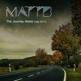Matt B - The Journey Home (July 2017)