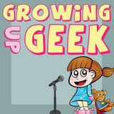 Growing up Geek Episode 26: Back To School Blues