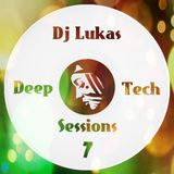 Dj Lukas - Deep & Tech Sessions #7