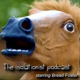 The Isolationist Podcast #02