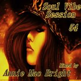 Soul Vibe Session 54 Mixed by Annie Mac Bright