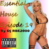 Essential House Ep19 By Dj RBE2000
