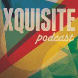 Xquisite Podcast 026