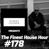 Robert Snajder - The Finest House Hour #178 - 2017