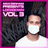 LOCKDOWN VOL.3 // @MaxDenham