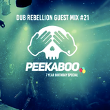Dub Rebellion Guest Mix 21 Peekaboo