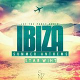 Let The Party Begin Ibiza Summer Anthems Star Whit SN7