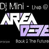 DJ Mini - Live @ D3E Back 2 The Future (05/04/2014)