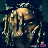 Best Of Fetty Wap Mix Performed By 侍DOPE