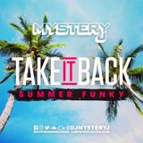 @DJMYSTERYJ | Take It Back | Summer Funky