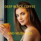 DEEP BLACK COFFEE AND MUSIC 010 - Dj Pita B