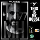 Moses pres. #THISISMYHOUSE - #TIMH177   This Is My House