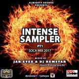 Intense Sampler Pt1 - Soca Mix 2017
