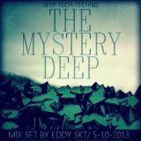 The Mystery Deep Mix Set - By Eddy Skt / 5-10-2013