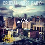 Krucial Noise Radio Show #006 w/ Mr. BROTHERS