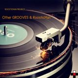 Other GROOVES & Roosticman