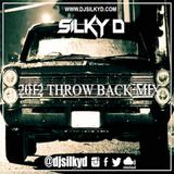 DJ SILKY D 2012 THROW BACK MIX