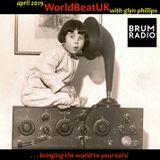 WorldBeatUK with Glyn Phillips - April 2019 (01/04/2019)