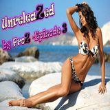 """UnreleaZed"" by ProZ: Episode N°3 - Top Free MashUps Bootlegs Originals & Remixes for Summer"