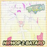 HIPHOP 2 BATARD !