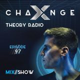 X-Change Theory Radio Episode 97