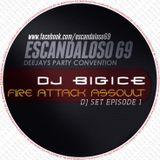 DJ BiGiCE - Fire Attack Assault (EDM DJ SET, Episode 1)