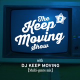 The Keep Moving Show presented by DJ Keep Moving. Techy breaks and some. Show 2