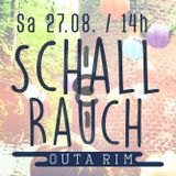 Schall & Rauch #2 // OUTA RIM // 27.08.16