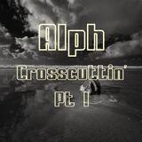 Crosscuttin' Pt 1