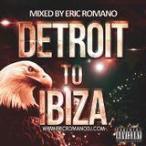 Detroit to Ibiza Dj Set by Eric Romano