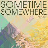 Sometime/Somewhere