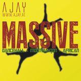 AJAY - Massive ! Dancehall/Moombahton/African Mixtape