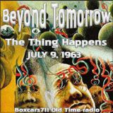 Beyond Tomarrow - The Thing Happens (George Bernard Shaw) 07-09-63