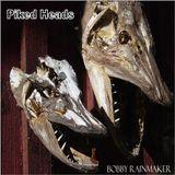 Piked Heads - VA - Bobby Rainmaker